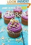 Jamie's Food Tube: The Cake Book (Jam...