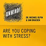 1: Are You Coping with Stress? | Michael Olpin,Sam Bracken