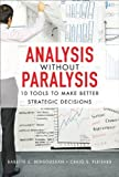 img - for Analysis Without Paralysis: 10 Tools to Make Better Strategic Decisions (paperback) Paperback June 18, 2008 book / textbook / text book