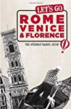 img - for Let's Go Rome, Venice & Florence: The Student Travel Guide by Inc. Harvard Student Agencies (2010-12-07) book / textbook / text book