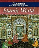 The Cambridge Illustrated History of the Islamic World (Cambridge Illustrated Histories)