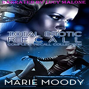 Total Erotic Recall Complete Recall Collection Audiobook