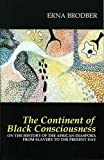 img - for The Continent of Black Consciousness: On the History of the African Diaspora from Slavery to the Present Day book / textbook / text book