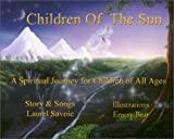Children of the Sun... A Spiritual Journey for Children of All Ages