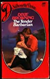 The Tender Barbarian (0373051883) by Dixie Browning