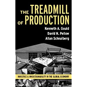 Book: Treadmill o0f Production by Kenneth A. Gould, David N. Pellow and Allan Schnaiberg