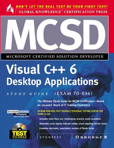 MCSD Visual C++ 6 Desktop Applications Study Guide (Exam 70-016) with CDROM