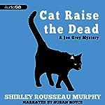 Cat Raise the Dead: A Joe Grey Mystery, Book 3 | Shirley Rousseau Murphy
