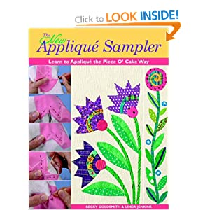 The New Applique Sampler: Learn to Applique the Piece O'Cake Way