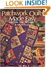 Patchwork Quilts Made Easy: 33 Quilt Favorites, Old and New
