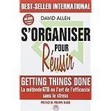 S'organiser pour r�ussir : Getting Things Donepar David Allen