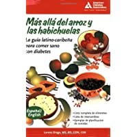 Beyond Rice and Beans / Mas alla del arroz y las habichuelas: The Caribbean Latino Guide to Eating Healthy with Diabetes (English and Spanish Edition)