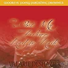 What My Feelings Had to Hide (       UNABRIDGED) by Valarie DeShazier Narrated by Emily Lindsay