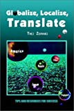 img - for Globalize, Localize, Translate: Tips and Resources for Success book / textbook / text book