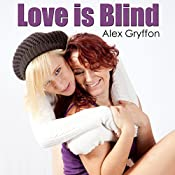 Love Is Blind | [Alex Gryffon]