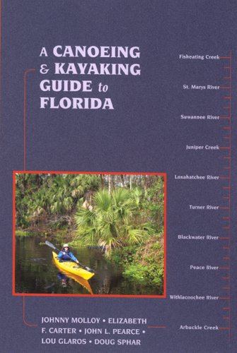 A Canoeing and Kayaking Guide to Florida (Canoe and Kayak Series) PDF