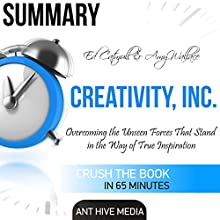 Summary of Ed Catmull & Amy Wallace's Creativity, Inc: Overcoming the Unseen Forces That Stand in the Way of True Inspiration Audiobook by  Ant Hive Media Narrated by Laura Holloway