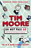 Do Not Pass Go: From the Old Kent Road to Mayfair (0099433869) by Tim Moore