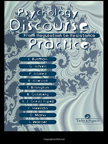 Psychology, Discourse And Social Practice: From Regulation To Resistance