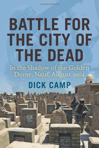Battle For The City Of The Dead: In The Shadow Of The Golden Dome, Najaf, August 2004