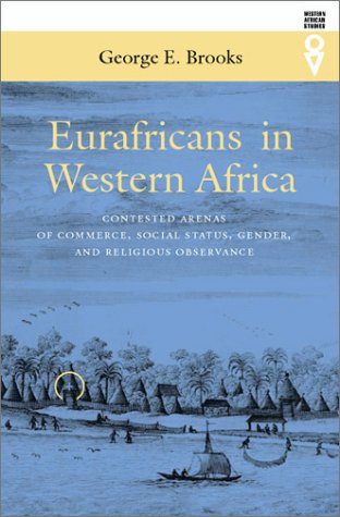 Eurafricans In Western Africa: Commerce Social Status Gender & Religious Observance