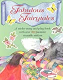 img - for Fabulous Fairytales: A Sticker Story and Play Book with over 200 Fantastic Reusable Stickers (Super Stickers) book / textbook / text book