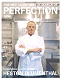 Heston Blumenthal Further Adventures in Search of Perfection