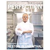 Further Adventures in Search of Perfection: Reinventing Kitchen Classics ~ Heston Blumenthal
