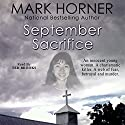 September Sacrifice (       UNABRIDGED) by Mark Horner Narrated by Ted Brooks