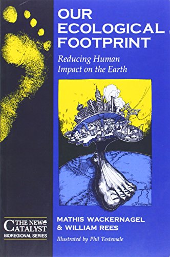 Our Ecological Footprint: Reducing Human Impact on the Earth (