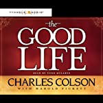 The Good Life | Charles Colson,Harold Pickett