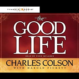 The Good Life | [Charles Colson, Harold Pickett]