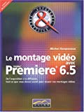 Le montage vido avec Premiere 6.5