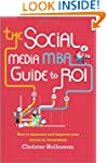 The Social Media MBA Guide to ROI: Ho...