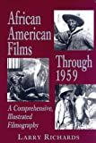 African American Films Through 1959: A Comprehensive, Illustrated Filmography (0786403071) by Richards, Larry