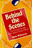 img - for Behind the Scenes: The Unseen People Who Make Theater Work book / textbook / text book