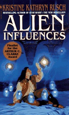 Alien Influences, Kristine Kathryn Rusch