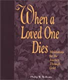 img - for When a Loved One Dies: Meditations for the Journey Through Grief book / textbook / text book
