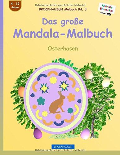 BROCKHAUSEN Malbuch Bd. 3 - Das große Mandala-Malbuch: Osterhasen: Volume 3