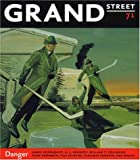 Grand Street #71: Danger (1885490224) by Many More International Writers and Arti