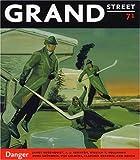 Grand Street #71: Danger
