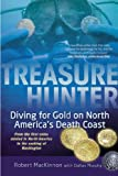 img - for Treasure Hunter: Diving for Gold on North America's Death Coast book / textbook / text book