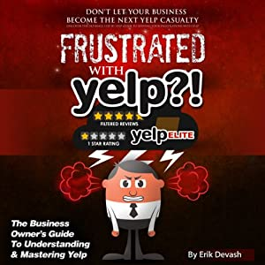 Frustrated with Yelp?! Audiobook