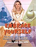 img - for Embrace Yourself: Find, Recover and Embrace Your Body Through a Therapeutic Eating Connection book / textbook / text book