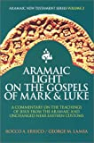 img - for Aramaic Light on the Gospels of Mark and Luke book / textbook / text book