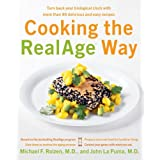 Cooking The Realage (R) Way: Turn back your biological clock with more than 80 delicious and easy recipesby Michael Roizen