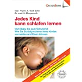 """Jedes Kind kann schlafen lernen: Vom Baby bis zum Schulkind - Wie Sie die Schlafprobleme Ihres Kindes vermeiden und l�sen k�nnenvon """"A Kast-Zahn"""""""
