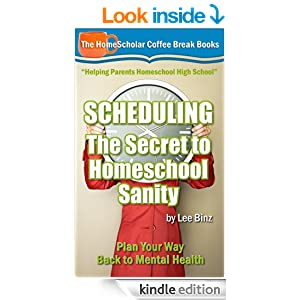 Scheduling - The Secret to Homeschool Sanity: Plan Your Way Back to Mental Health (Coffee Break Books
