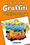 How to Draw Graffiti, Hip Hop Culture...