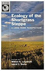 Ecology of the Shortgrass Steppe: A Long-Term Perspective (Long-Term Ecological Research Network)